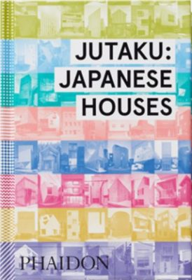 Jutaku : Japanese Houses